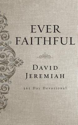 Ever Faithful: A 365 Day Devotional