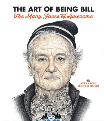 The Art of Being Bill: The Many Faces of Awesome