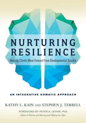 Nurturing Resilience: Helping Clients Move Forward from Developmental Trauma