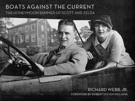 Boats Against the Current: The Honeymoon Summer of Scott and Zelda: Westport, Connecticut 1920