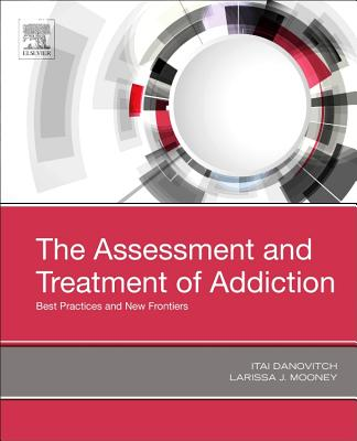 The Assessment and Treatment of Addiction: Best Practices and New Frontiers