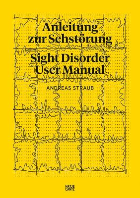 Andreas Straub: Sight Disorder User Manual
