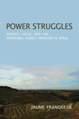 Power Struggles: Dignity, Value, and the Renewable Energy Frontier in Spain