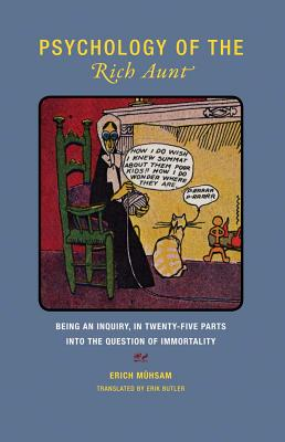 Psychology of the Rich Aunt: Being an Inquiry, in Twenty-five Parts, into the Question of Immortality