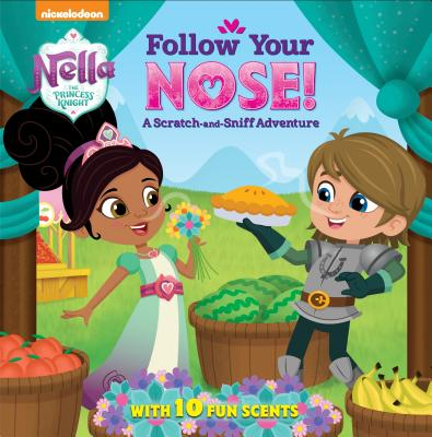 Follow Your Nose!: A Scratch-and-Sniff Adventure