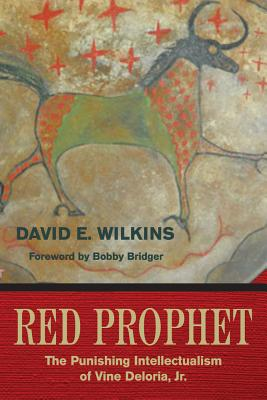 Red Prophet: The Punishing Intellectualism of Vine Deloria, Jr.
