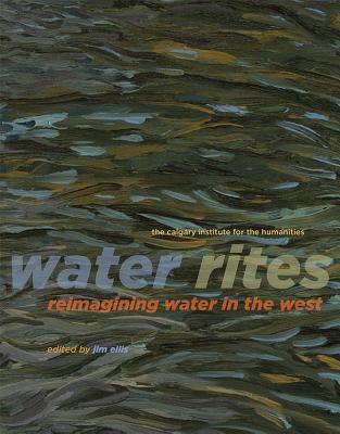 Water Rites: Reimagining Water in the West