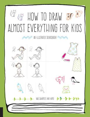 How to Draw Almost Everything for Kids: An Illustrated Sourcebook
