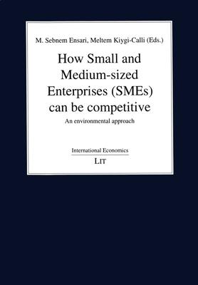 How Small and Medium-sized Enterprises (SMEs) Can Be Competitive: An Environmental Approach