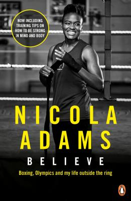 Believe: Boxing, the Olympics and My Life Outside of the Ring