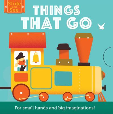 Things That Go: For small hands and big imaginations