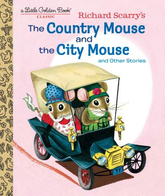 Richard Scarry's the Country Mouse and the City Mouse: And Other Stories