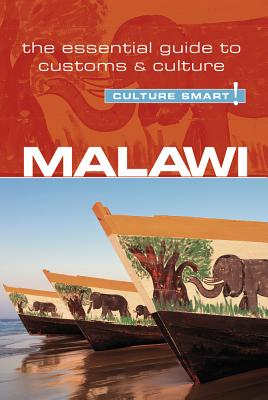 Culture Smart! Malawi: The Essential Guide to Customs & Culture