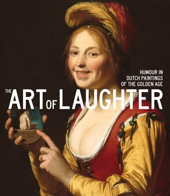The Art of Laughter: Humour in Dutch Paintings of the Golden Age