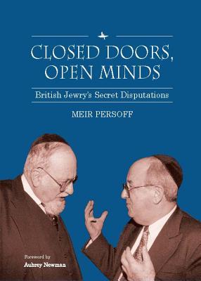 Closed Doors, Open Minds: British Jewry's Secret Disputations