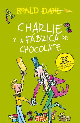 Charlie y la fábrica de chocolate/ Charlie and the Chocolate Factory