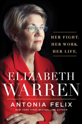 Elizabeth Warren: Her Fight, Her Work, Her Life