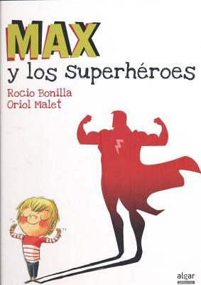Max y los superhéroes / Max and the Super Heroes