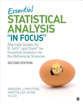 Essentials of Statistical Analysis In Focus: Alternate Guides for R, SAS, and Stata for Essential Statistics for the Behaviora