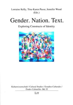 Gender. Nation. Text.: Exploring Constructs of Identity