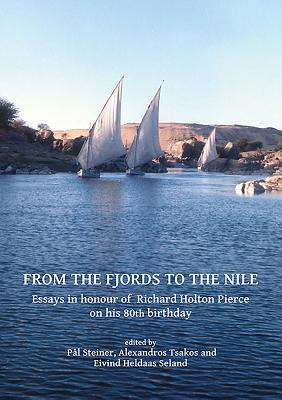 From the Fjords to the Nile: Essays in Honour of Richard Holton Pierce on His 80th Birthday