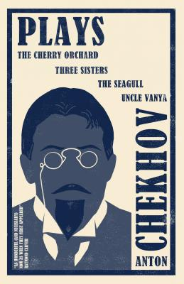 Plays: The Cherry Orchard, Three Sisters, the Seagull, Uncle Vanya