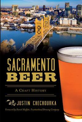 Sacramento Beer: A Craft History