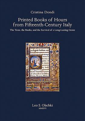 Printed Books of Hours from Fifteenth-century Italy: The Texts, the Books, and the Survival of a Long-lasting Genre
