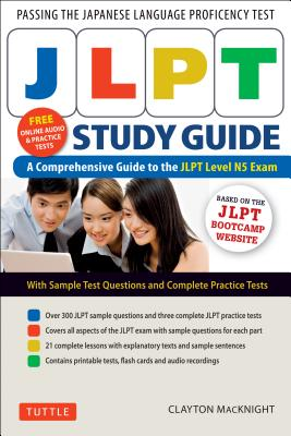Jlpt: The Comprehensive Guide to the Jlpt Level N5 Exam