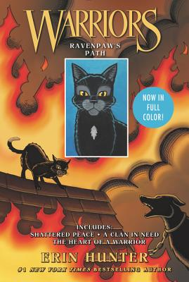 Warriors Ravenpaw's Path: Shattered Peace / A Clan in Need / The Heart of a Warrior
