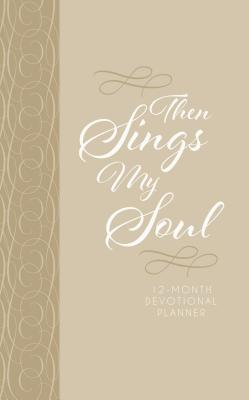 Then Sings My Soul 2019 Devotional Planner