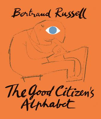 The Good Citizen's Alphabet: And History of the World in Epitome