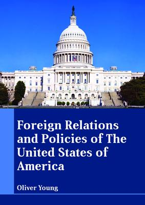 Foreign Relations and Policies of the United States of America