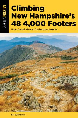 Falcon Guides Climbing New Hampshire's 48 4,000 Footers: From Casual Hikes to Challenging Ascents