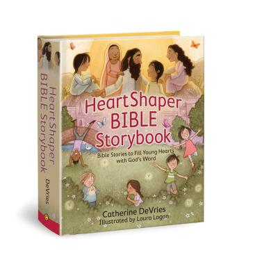 HeartShaper Bible Storybook: Bible Stories to Fill Young Hearts With God's Word