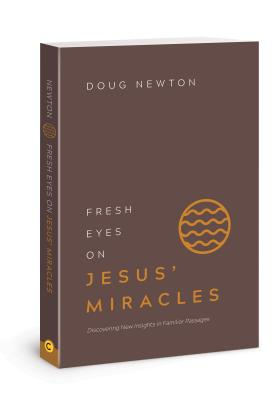 Fresh Eyes on Jesus' Miracles: Discovering New Insights in Familiar Passages