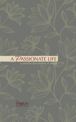 A Passionate Life 2019 Planner: 12-Month Devotional Planner