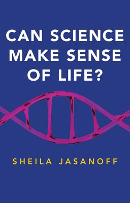 Can Science Make Sense of Life?