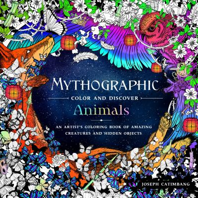 Mythographic Color and Discover Animals: An Artist's Coloring Book of Amazing Creatures and Hidden Objects