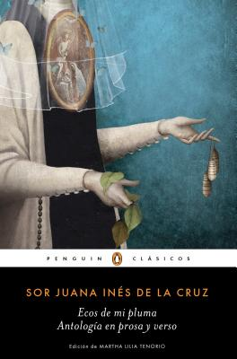 Ecos de mi pluma/ Echoes from My Pen: Antología En Prosa Y Verso/ Prose and Ver Se Anthology