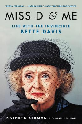 Miss D & Me: Life With the Invincible Bette Davis
