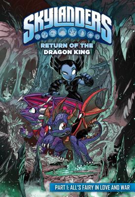 Skylanders Return of the Dragon King 1: All's Fairy in Love and War