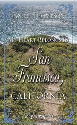 My Heart Belongs in San Francisco, California: Abby's Prospects