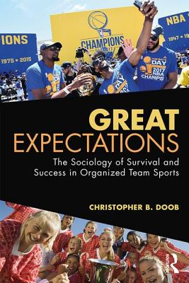 Great Expectations: The Sociology of Survival and Success in Organized Team Sports