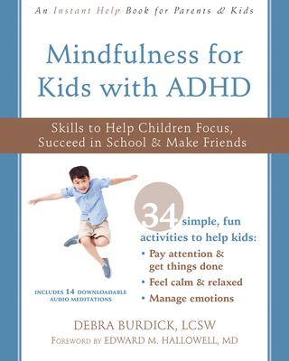 Mindfulness for Kids With ADHD: Skills to Help Children Focus, Succeed in School & Make Friends