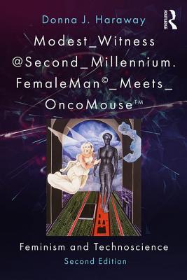 Modest_Witness @ Second_Millennium: FemaleMan_Meets_OncoMouse: Feminism and Technoscience