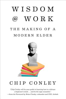 Wisdom @ Work: The Making of a Modern Elder