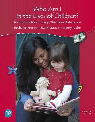Who Am I in the Lives of Children? Revel Access Code: An Introduction to Early Childhood Education