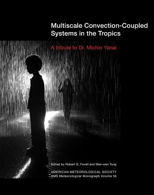 Multiscale Convection-Coupled Systems in the Tropics: A Tribute to Dr. Michio Yanai