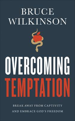 Overcoming Temptation: Break Away from Captivity and Embrace God's Freedom